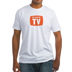 As Seen On TV Fitted T-Shirt