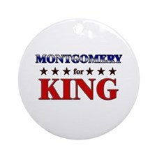 MONTGOMERY for king Ornament (Round)