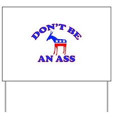 Don't Be An Ass Yard Sign