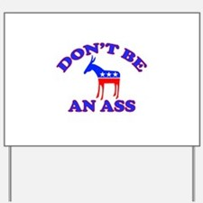 Don't Be An Ass Yard Sign