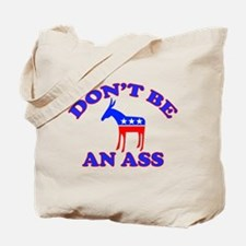Don't Be An Ass Tote Bag