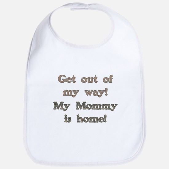 My Mommy is Home! Bib
