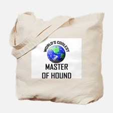 World's Coolest MASTER OF HOUND Tote Bag