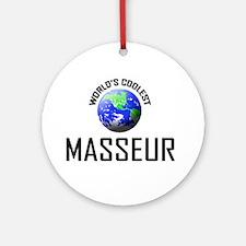 World's Coolest MASSEUR Ornament (Round)