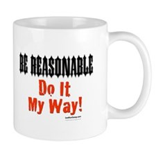 Be Reasonable Dominant Mug