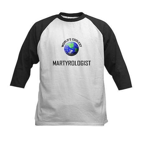 World's Coolest MARTYROLOGIST Kids Baseball Jersey
