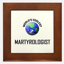 World's Coolest MARTYROLOGIST Framed Tile