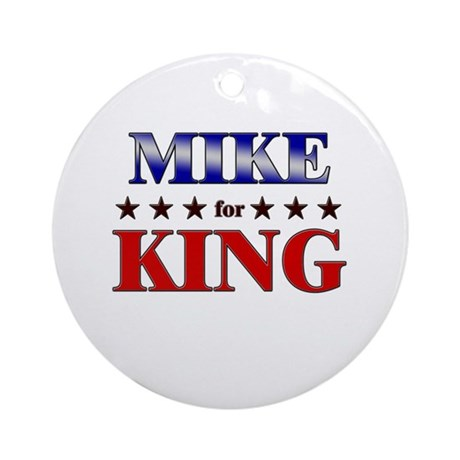 MIKE for king Ornament (Round)