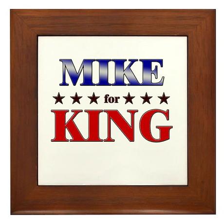 MIKE for king Framed Tile