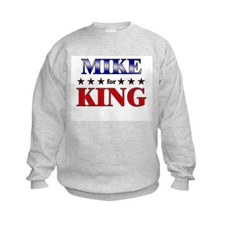 MIKE for king Kids Sweatshirt