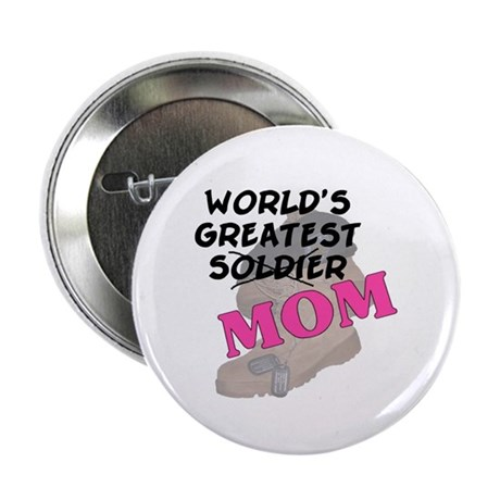 """Greatest Soldier Mom 2.25"""" Button"""