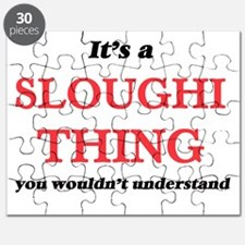 It's a Sloughi thing, you wouldn't Puzzle