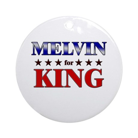 MELVIN for king Ornament (Round)