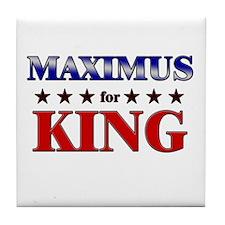 MAXIMUS for king Tile Coaster