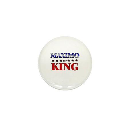 MAXIMO for king Mini Button