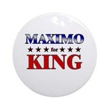 MAXIMO for king Ornament (Round)