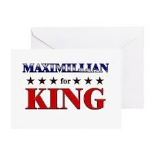 MAXIMILLIAN for king Greeting Card