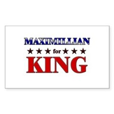 MAXIMILLIAN for king Rectangle Decal