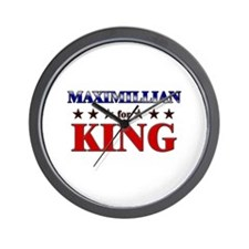 MAXIMILLIAN for king Wall Clock