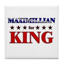 MAXIMILLIAN for king Tile Coaster