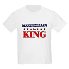 MAXIMILLIAN for king T-Shirt