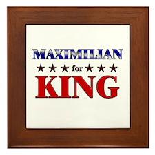 MAXIMILIAN for king Framed Tile