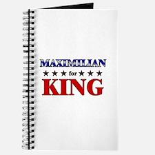 MAXIMILIAN for king Journal