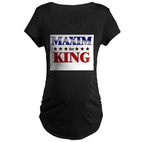 MAXIM for king Maternity Dark T-Shirt