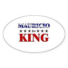 MAURICIO for king Oval Decal