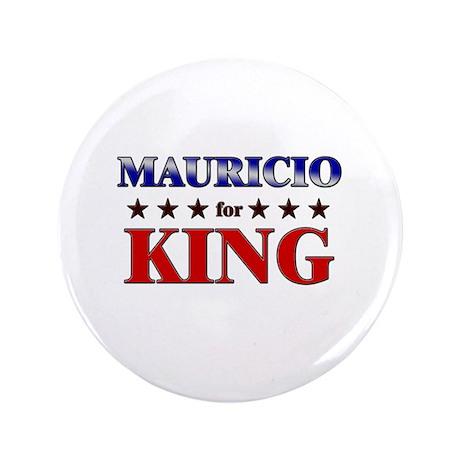 """MAURICIO for king 3.5"""" Button"""