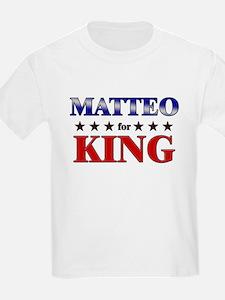 MATTEO for king T-Shirt