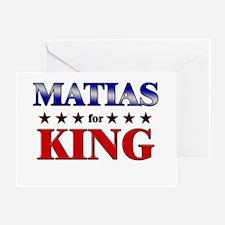 MATIAS for king Greeting Card