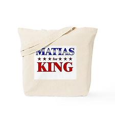 MATIAS for king Tote Bag