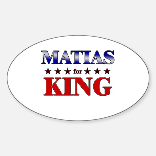MATIAS for king Oval Decal