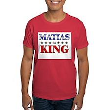 MATIAS for king T-Shirt