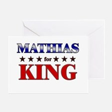 MATHIAS for king Greeting Card