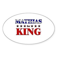 MATHIAS for king Oval Decal