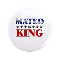 """MATEO for king 3.5"""" Button"""