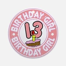 Birthday Girl #13 Ornament (Round)