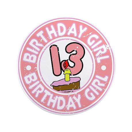 "Birthday Girl #13 3.5"" Button"