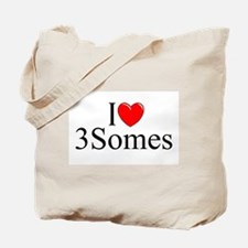 """I Love (Heart) 3Somes"" Tote Bag"