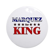 MARQUEZ for king Ornament (Round)