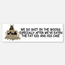 Bears shit in the woods Bumper Bumper Bumper Sticker