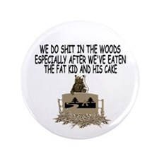 """Bears shit in the woods 3.5"""" Button"""
