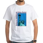 Being an American Citizen Rocks! White T-Shirt