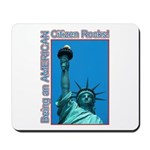 Being an American Citizen Rocks! Mousepad