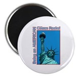 "Being an American Citizen Rocks! 2.25"" Magnet (100"