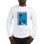 Being an American Citizen Rocks! Long Sleeve T-Shi