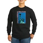 Being an American Citizen Rocks! Long Sleeve Dark
