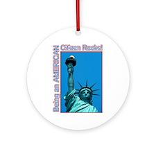 Being an American Citizen Rocks! Ornament (Round)